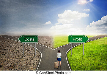 Businessman concept, Costs or Profit road to the correct way.