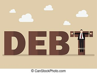 Businessman crucified on debt. Business concept