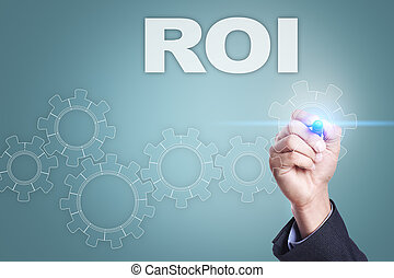 Businessman drawing on virtual screen. roi concept