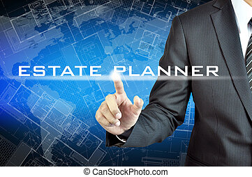 Businessman hand pointing to ESTATE PLANER sign on virtual screen