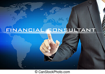Businessman hand pointing to FINANCIAL CONSULTANT sign on virtual screen