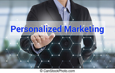 Businessman hand pressing button personalized marketing. sign on virtual screen. business concept.