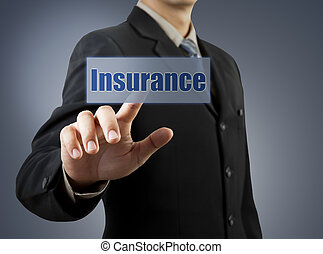 businessman hand pushing insurance button