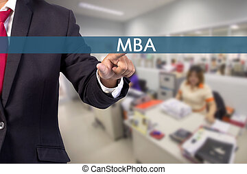 Businessman hand touching MBA (or Master of Business Administration) sign on virtual screen