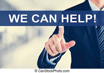 Businessman hand touching WE CAN HELP ! tab on virtual screen, business service and support concepts