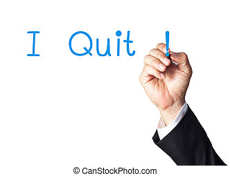 businessman hand writing i quit on white board