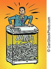 Businessman in paper shredder, office appliance. secret informat