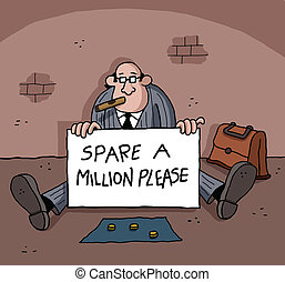 Businessman is holding a sign with text and begging