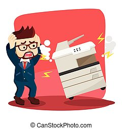 businessman panic because his photocopy machine was broken
