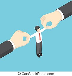 Businessman pulled by two big hand.