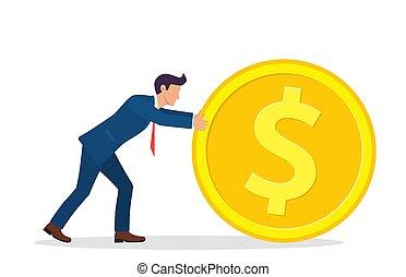 Businessman pushing large golden coin.