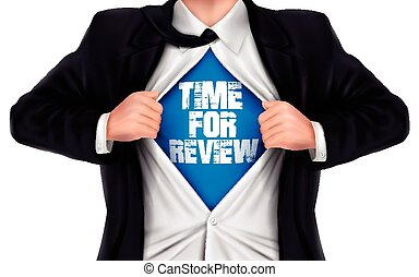 businessman showing Time for review words underneath his shirt over white background