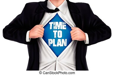 businessman showing Time to plan words underneath his shirt