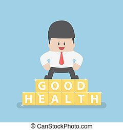 Businessman standing on blocks with good health word
