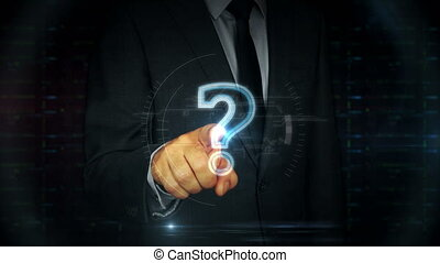 Businessman touch screen with question mark symbol hologram...