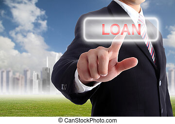 Businessman use finger touch button loan