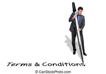 Businessman writing the words Terms and Conditions with a giant pen, isolated on a white background.