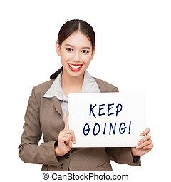 keep going - Businesswoman encouraging. keep going.