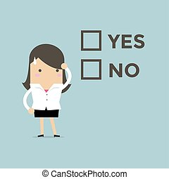 Businesswoman has to decide yes or no.