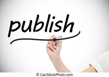 Businesswoman writing the word publish against white...
