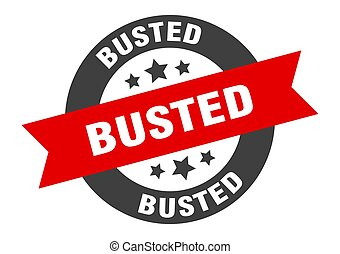 busted sign. busted black-red round ribbon sticker