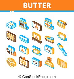 Butter Or Margarine Collection Icons Set Vector. Butter On Piece Of Bread And Knife, Sliced And Cut, In Package And Bottle, Fat And Vitamin Isometric Illustrations