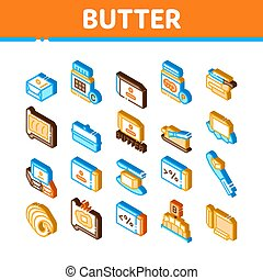 Butter Or Margarine Icons Set Vector. Isometric Butter On Piece Of Bread And Knife, Sliced And Cut, In Package And Bottle, Fat And Vitamin Illustrations