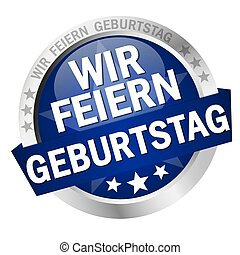 Button with banner Wir feiern Geburtstag - round colored...