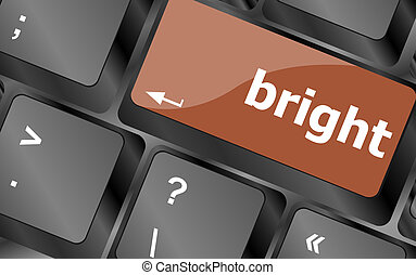 Button with bright on computer keyboard. business concept