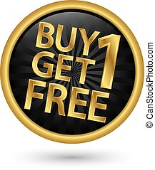 Buy 1 get 1 free golden label, vector illustration