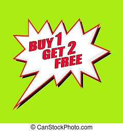 Buy 1 Get 2 Free wording speech bubble