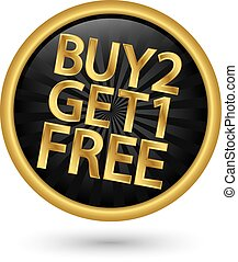 Buy 2 get 1 free golden label, vector illustration