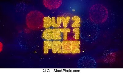 Buy 2 Get 1 Free Greeting Text with Particles and Sparks Colored Bokeh Fireworks Display 4K. for Greeting card, Celebration, Party Invitation, calendar, Gift, Events, Message, Holiday, Wishes .
