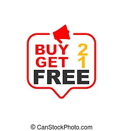 Buy 2 get 1 free sign. Speech bubble megaphone
