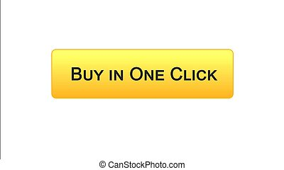 Buy in one click web interface button orange color, online banking, shopping