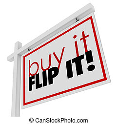 Buy It Flip It Words Home House for Sale Real Estate Sign -...