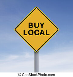 Buy Local  - A conceptual road sign indicating Buy Local