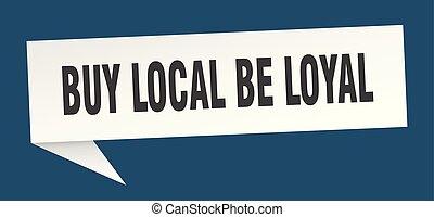 buy local be loyal