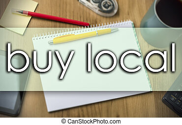 buy local -  business concept with text