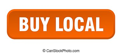 buy local button. buy local square 3d push button
