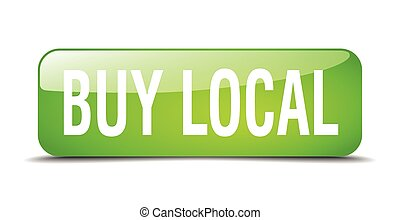 buy local green square 3d realistic isolated web button