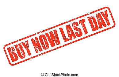 BUY NOW LAST DAY red stamp text