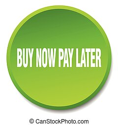 buy now pay later green round flat isolated push button