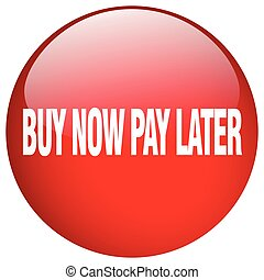 buy now pay later red round gel isolated push button