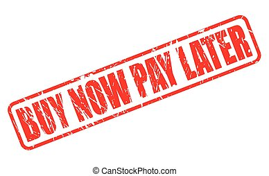 BUY NOW PAY LATER red stamp text