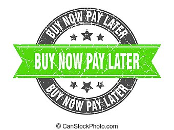 buy now pay later round stamp with green ribbon. buy now pay later