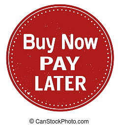 Buy now pay later grunge rubber stamp on white, vector illustration