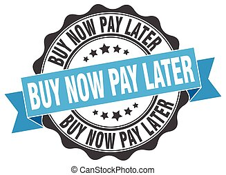 buy now pay later stamp. sign. seal
