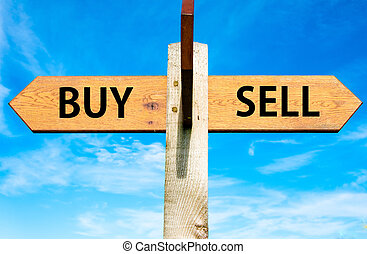 Buy versus Sell - Wooden signpost with two opposite arrows...
