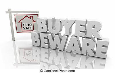 Buyer Beware Warning Home House for Sale Sign 3d Illustration